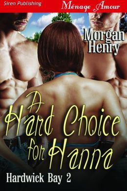 A Hard Choice for Hanna [Hardwick Bay 2] (Siren Publishing Menage Amour)