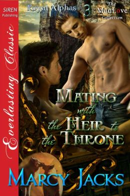 Mating with the Heir to the Throne [Royal Alphas 3] (Siren Publishing Everlasting Classic ManLove)
