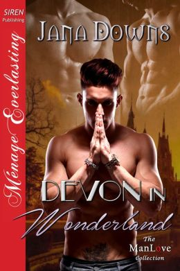 Devon in Wonderland (Siren Publishing Menage Everlasting ManLove)