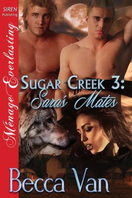 Sugar Creek 3: Sara's Mates [Sugar Creek 3] (Siren Publishing Menage Everlasting)
