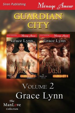 Guardian City, Volume 2 [Guardian's Bite: Guardian's Dash] (Siren Publishing Menage Amour Manlove)