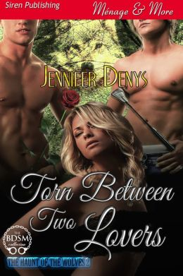 Torn Between Two Lovers [The Haunt of the Wolves 2] (Siren Publishing Menage and More)