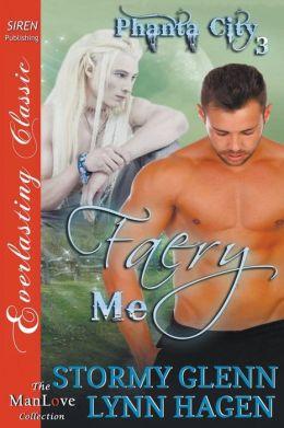 Faery Me [Phanta City 3] (Siren Publishing Everlasting Classic Manlove)
