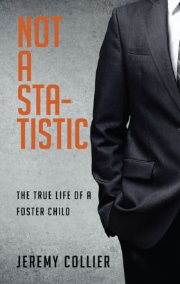 Not a Statistic: The True Life of a Foster Child