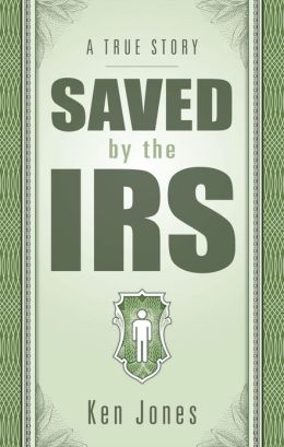 Saved by the IRS: A True Story