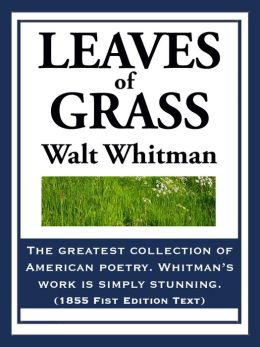 Leaves of Grass: (1855 Fist Edition Text)