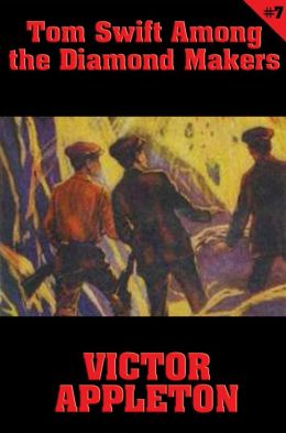 Tom Swift #7: Tom Swift Among the Diamond Makers: The Secret of Phantom Mountain