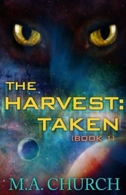 The Harvest: Taken: Book 1
