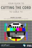 Book Cover Image. Title: Your Guide to Cutting the Cord to Cable TV, Author: Mark Glaser
