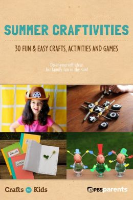 Summer Craftivities: 30 Fun & Easy Crafts, Activities & Games