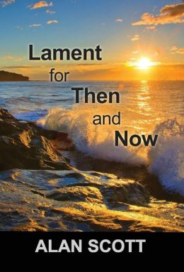 Lament for Then and Now