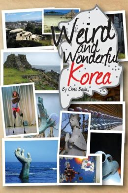 Weird and Wonderful Korea