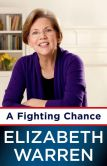 Book Cover Image. Title: A Fighting Chance, Author: Elizabeth Warren