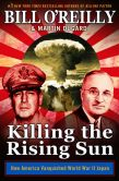 Book Cover Image. Title: Killing the Rising Sun:  How America Vanquished World War II Japan, Author: Bill O'Reilly
