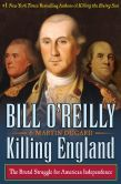 Book Cover Image. Title: Killing England:  The Brutal Struggle for American Independence, Author: Bill O'Reilly