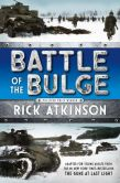Book Cover Image. Title: Battle of the Bulge [The Young Readers Adaptation], Author: Rick Atkinson