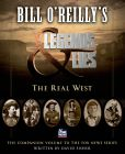 Book Cover Image. Title: Bill O'Reilly's Legends and Lies:  The Real West, Author: Bill O'Reilly
