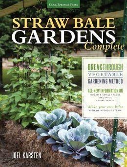 Straw Bale Gardens Complete Breakthrough Vegetable Gardening Method All New Information On