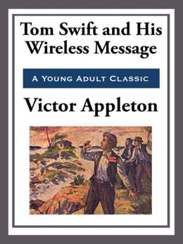 Tom Swift and His Wireless Message