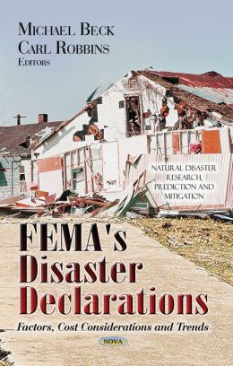 FEMA's Disaster Declarations: Factors, Cost Considerations and Trends