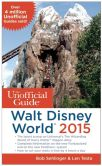 Book Cover Image. Title: The Unofficial Guide to Walt Disney World 2015, Author: Bob Sehlinger