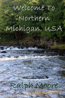 Welcome to Northern Michigan, USA