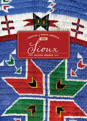 Sioux: Peoples of North America