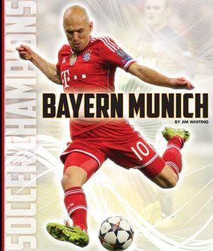 Bayern Munich: Soccer Champions
