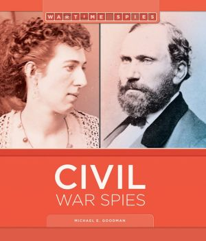 Civil War Spies: Wartime Spies