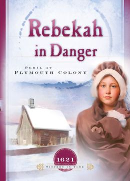 Rebekah in Danger: Peril at Plymouth Colony
