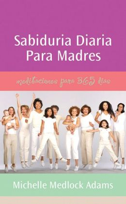 Sabiduria diaria para madres: Spanish Translation