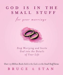 God Is In The Small Stuff for Your Marriage