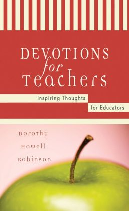 Devotions For Teachers By Dorothy Howell Robinson Nook