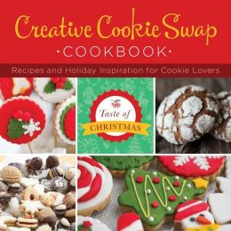 Creative Cookie Swap Cookbook: Recipes and Holiday Inspiration