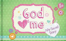 God Hearts Me: My Secret Diary