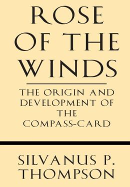 Rose of the Winds: The Origin and Development of the Compass-Card