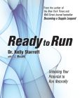 Book Cover Image. Title: Ready to Run:  Unlocking Your Potential to Run Naturally, Author: Kelly Starrett
