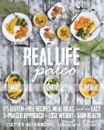 Book Cover Image. Title: Real Life Paleo:  175 Gluten-Free Recipes, Meal Ideas, and an Easy 3-Phased Approach to Lose Weight & Gain Health, Author: Stacy Toth