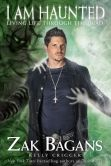 Book Cover Image. Title: I am Haunted:  Living Life Through the Dead, Author: Zak Bagans