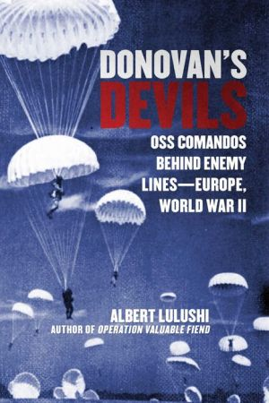 Donovan's Devils: OSS Commandos Behind Enemy Lines - Europe, World War II