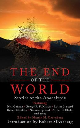 The End of the World: Stories of the Apocalypse by Martin ...