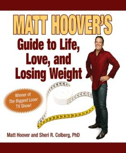 Matt Hoover's Guide to Life, Love, and Losing Weight: Winner of