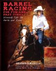 Book Cover Image. Title: Barrel Racing for Fun and Fast Times:  Winning Tips for Horse and Rider, Author: Sharon Camarillo