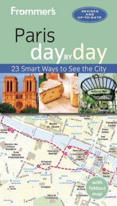 Frommer's Day by Day Guide to Paris