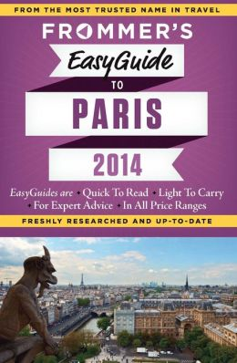Frommer's EasyGuide to Paris 2014