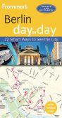 Book Cover Image. Title: Frommer's Berlin day by day, Author: Donald Olson