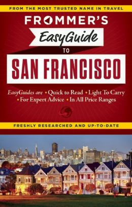 Frommer's EasyGuide to San Francisco 2015