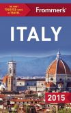 Book Cover Image. Title: Frommer's Italy 2015, Author: Eleonora Baldwin