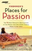 Book Cover Image. Title: Frommer's/AARP Places for Passion:  The 75 Most Romantic Destinations in the World - and Why Every Couple Needs to Get Away, Author: Pepper Schwartz