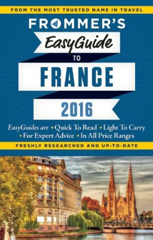 Frommer's EasyGuide to France 2016